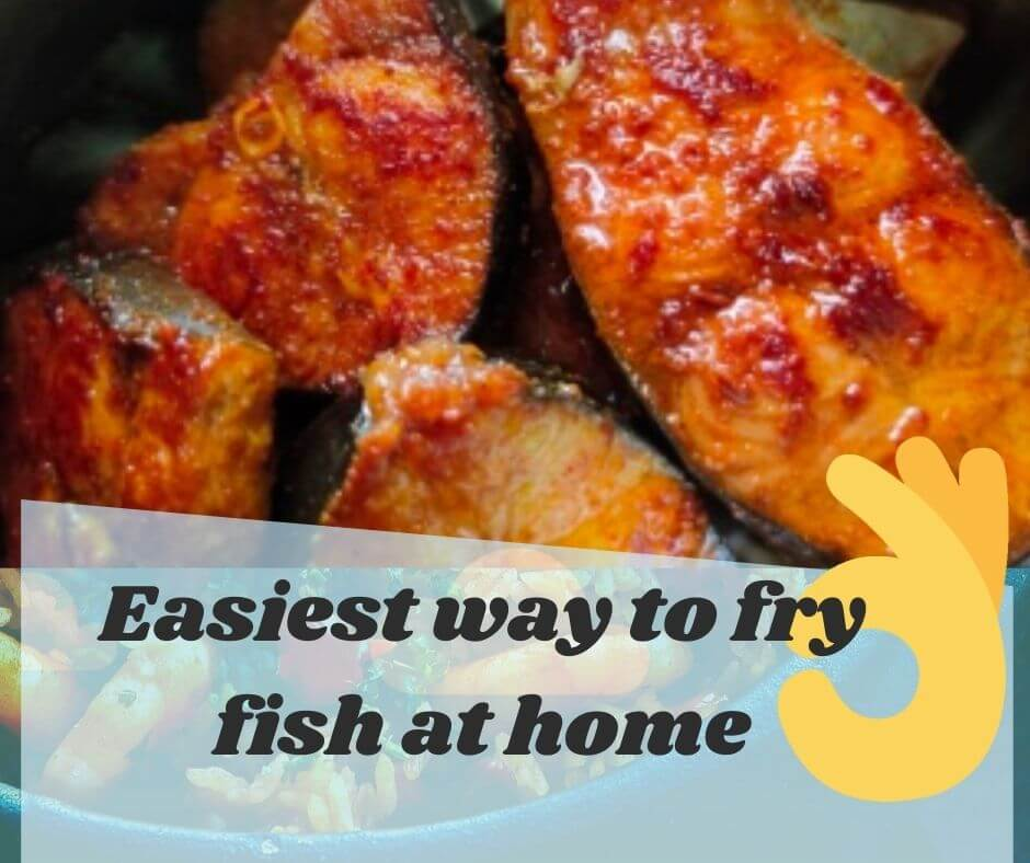 easiest way to fry fish at home